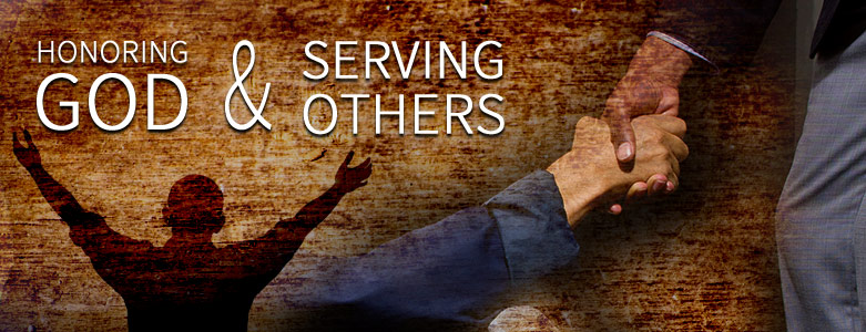 Honoring God & Serving Others